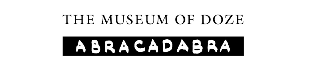 THE MUSEUM OF DOZE