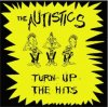 AUTISTICS - TURN UP THE HITS (LP)