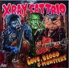 X RAY CAT TRIO - LOVE, BLOOD & MONSTERS (LP)