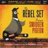 REBEL SET - SMIDGEN PIGEON (LP)
