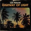 IAN PERSON - EXIT; HIGHWAY OF LIGHT (180g LP)