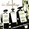 LES BATON ROUGE - WOMEN NON STOP (CD)