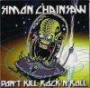 SIMON CHAINSAW - DON'T KILL ROCK'N'ROLL (LP)