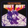 FOX SISTERS - BUST OUT (LP)