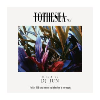 DJ JUN/TO THE SEA #12