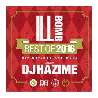 DJ HAZIME/ILL BOMB BEST OF 2016
