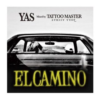 YAS/EL CAMINO Mixed by TATOOMASTER