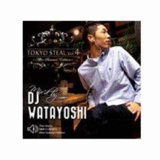 DJ WATAYOSHI / TOKYO STEAL Vol.4