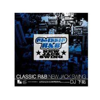 DJ下拓/CLASSIC R&B-NEW JACK SWING