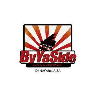 DJ NAOtheLAIZA/By Ya Side (scene2)-swear for lady(R&B HOMME)-