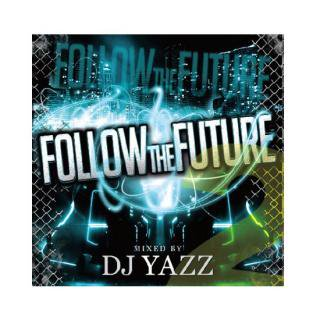 DJ YAZZ/FOLLOW THE FUTURE VOL.2