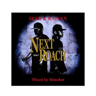 SEED & KAIYEN/NEXT ROACH Vol.1