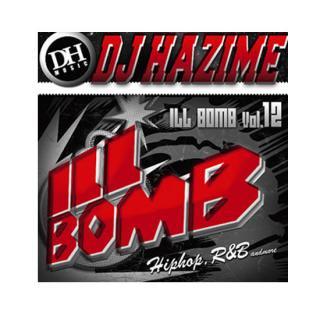 DJ HAZIME / ILL BOMB vol.12
