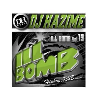 DJ HAZIME/Ill Bomb Vol.13