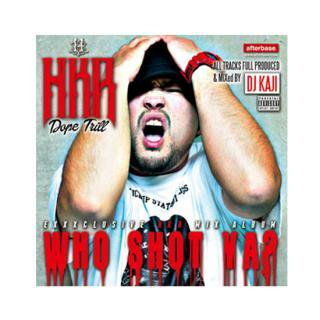 HKR/WHO SHOT YA? MIXED by DJ KAJI