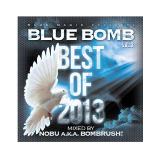 DJ NOBU a.k.a. BOMBRUSH!//BLUE BOMB vol.3 -best of 2013-