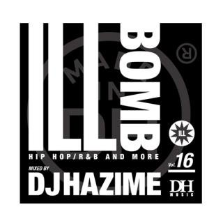 DJ HAZIME/ILL BOMB VOL.16