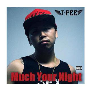 J-PEE	/Much Your Night