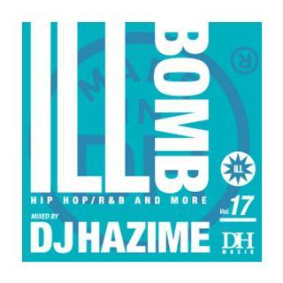 DJ HAZIME/ILL BOMB VOL.17