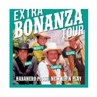 HABANERO POSSE & NEW KID'N PLAY/EXTRA BONANZA TOUR