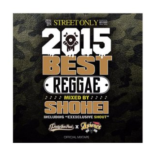 DJ SHOHEI/BEST OF 2015 REGGAE