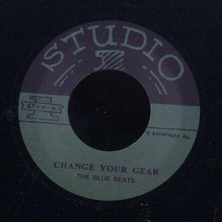 "7inch ""The Blue Beats ""Change Your Gear / ""Roland Alphonso""Lee Harvey Jnr."