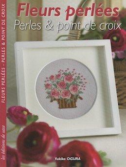 Óーズを使った花のクロスステッチ図案 Fleurs Perlees Perles Point De Croix Ɨ…する本屋 ŏ¤æ›¸çŽ‰æ¤¿ Ō—欧など海外の手芸本 ǵµæœ¬ Õォークロア雑貨