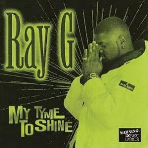 Ray G - My Tyme To Shine