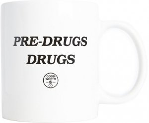 Good Worth & Co Pre-Drugs Mug