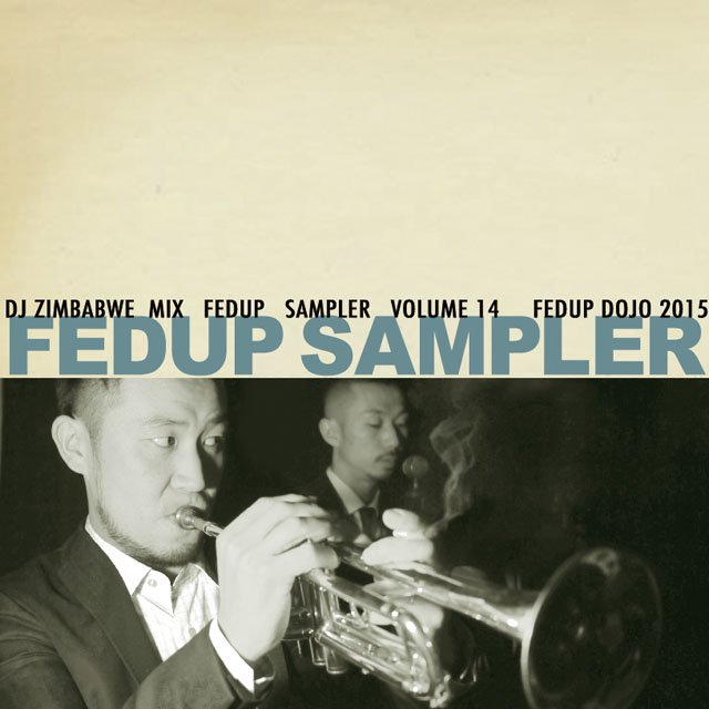 詳細画像Fedup Sampler vol.14 / Mixed by DJ Zimbabwe
