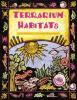 テラリウム 土と生き物のすみか [Terrarium Habitats]