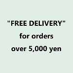 FREE DELIVERY for orders over 5,000 yen