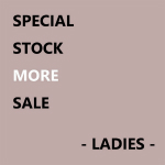 SPECIAL STOCK MORE SALE - LADIES