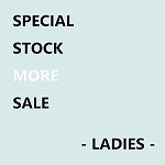 SPECIAL STOCK SALE - LADIES