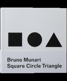 Bruno Munari: Square, Circle, Triangle