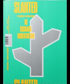 Slanted Magazine #18  Signage / Orientation