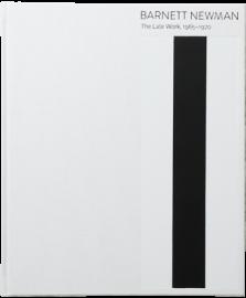Barnett Newman/ The Late Work1965 - 1970