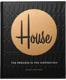 THE PROCESS IS THE INSPIRATION