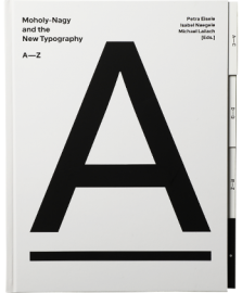 Moholy-Nagy and the New Typography A—Z, a new Bauhaus publication