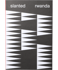 Slanted Magazine Special Issue  Rwanda