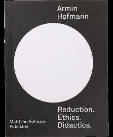 【再入荷】Armin Hofmann - Reduction. Ethics. Didactics