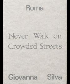 Giovanna Silva - Roma, Never Walk On Crowded Streets
