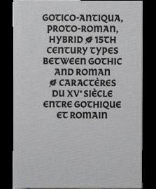 Gotico-Antica, Proto-Roman, Hybrid 15th Century Types Between Gothic And Roman