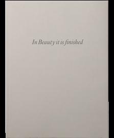 In Beauty It Is Finished: Drawings 1951-2008
