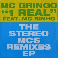 MC GRINGO Feat. MC BINHO1 REAL / THE STEREO MCS REMIXES EP (12