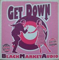 BLACK MARKET AUDIO / GET DOWN(12