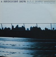 A REMINISCENT DRIVE / N.Y.C DHARMA REVISITED (12