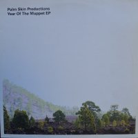 Palm Skin Productions / Year Of The Muppet EP (12