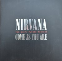 NIRVANA / COME AS YOU ARE THE DIRTY FUNKER REMIXES(12