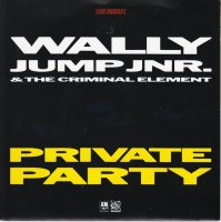 Wally Jump Jr & The Criminal Element / Private Party (7